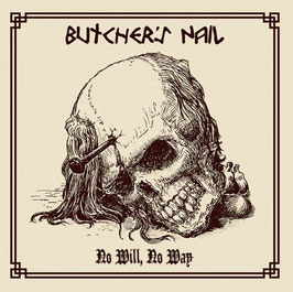 Butcher´s Nails- No Will, No Way