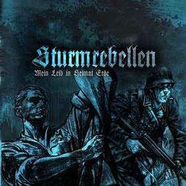 Sturmrebellen- Mein Leib in Heimat Erde CD