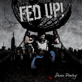 Fed Up!- Sheer Poetry CD