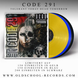 Code 291- Tolerant today, dead tomorrow LP