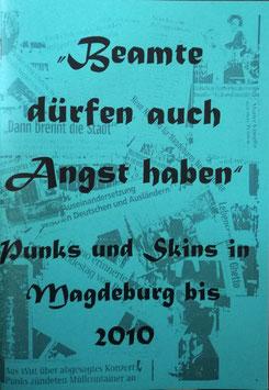 Beamte dürfen auch Angst haben- Punks und Skins in Magdeburg bis 2010 Fanzine