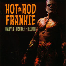 Hot Rod Frankie- Uncover Discover Recover CD
