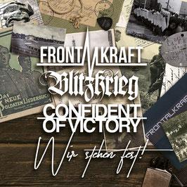 Frontalkraft / Blitzkrieg / Confident of Victory- Wir stehen fest CD
