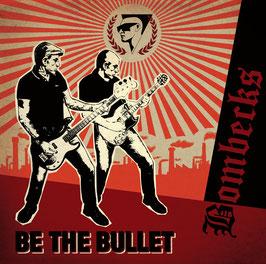 Bombecks- Be the Bullet Digipac