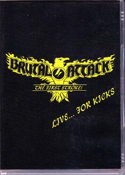 Brutal Attack- Live for Kicks CD