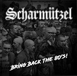 Scharmützel- Bring Back the 80´s CD