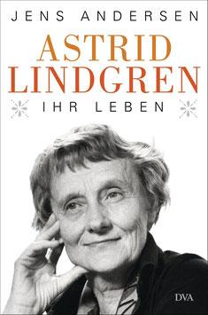Astrid Lindgren. Ihr Leben.