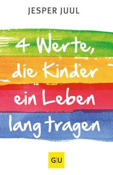 JESPER JUUL: Vier Werte, die Kinder ein Leben lang tragen