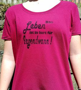 Original-T Lady-Fit T-Shirt   Wood Print  ( vorn )Spruch das Leben ist zu kurz