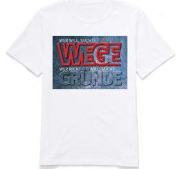 """T-Shirt """"Wege und Gründe"""""""