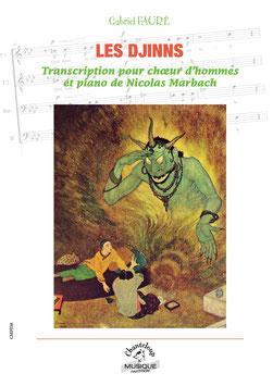 Les djinns de Gabriel Fauré, transcription pour chœur d'hommes de Nicolas Marbach