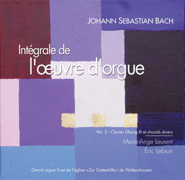 Bach, volume III, 2CD : Clavier Übung III (Messe pour orgue) et chorals divers. Orgue historique Trost de Waltershausen (Thuringe)