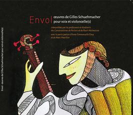 Gilles Schuehmacher : Envol, oeuvres pour voix et violoncelle(s)