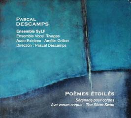 Pascal Descamps : Poèmes étoilés. Ensemble SyLF, Ensemble vocal Rivages, Aude Extremo – Amélie Grillon