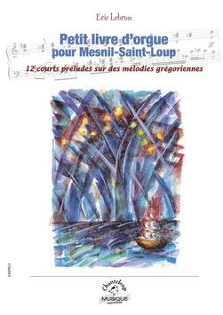 Eric Lebrun : Petit livre d'orgue pour Mesnil-Saint-Loup (partition en téléchargement)