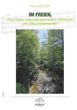 Franz Schubert, Im Freien, quatre choeurs transcrits pour quatre violoncelles par Gilles Schuehmacher