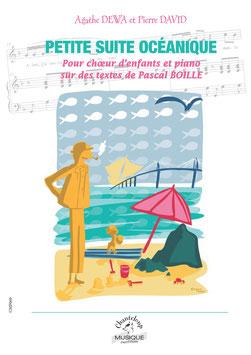 Agathe Dewa et Pierre David, poésies de Pascal Boille : Petite suite océanique pour une et deux voix et piano