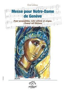 Eric Lebrun, Messe pour Notre-Dame de Genève, Pour assemblée, voix soliste et orgue, choeur ad libitum