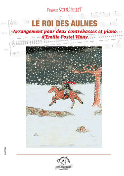 Le roi des Aulnes de Schubert, transcription pour deux contrebasses et piano d'Emilie Postel-Vinay
