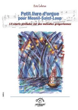 Petit livre d'orgue pour Mesnil-Saint-Loup d'Eric Lebrun