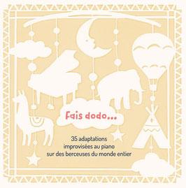 Fais dodo ! 35 adaptations improvisées au piano sur des  berceuses du monde entier par Eric Lebrun