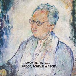 Thomas Kientz joue Widor, Schirlé et Reger