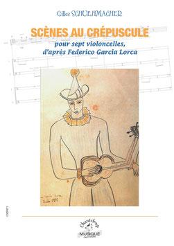 Gilles Schuehmacher, Scènes au crépuscule, pour sept violoncelles, d'après Federico Garcia Lorca