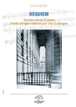 Gabriel Fauré : Requiem, réduction pour orgue et choeur d'Yves Lafargue