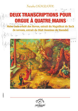 Bach/Haendel : Transcriptions pour orgue à quatre mains par Natacha Casagrande (disponible à partir du 25/01/20)