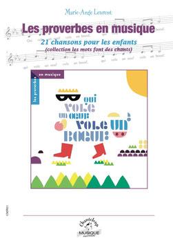 Les proverbes en Musique, partition chant seul/chant-piano/ensemble instrumental, Marie-Ange Leurent