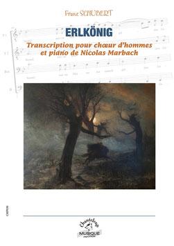 Erlkönig de Franz Schubert, transcription pour choeur d'hommes de Nicolas Marbach