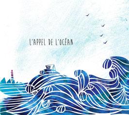 L'appel de l'océan, disque capté sur la côte, avec toute la musicalité des vagues et du doux ruissellement de l'eau.
