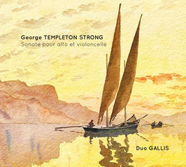George TEMPLETON STRONG : Sonate pour alto et violoncelle, Duo Gallis