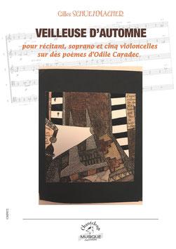 Gilles Schuehmacher : Veilleuse d'automne pour récitant, soprano et cinq violoncelles (partition et matériel en téléchargement)