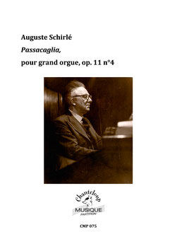 Auguste Schirlé : Passacaglia pour grand orgue, op. 11 n° 4