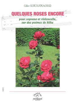 Gilles Schuehmacher : Quelques roses encore pour soprano et violoncelle (partition en téléchargement)