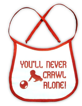"""YOU'LL NEVER CRAWL ALONE!"" Bib"