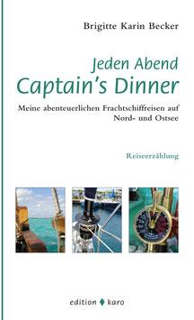 Jeden Abend Captains Dinner