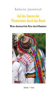 Auf den Spuren der Theatertante durch das Banat