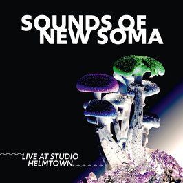 SOUNDS OF NEW SOMA - LIVE AT STUDIO HELMTOWN