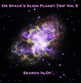 DR. SPACE´S ALIEN PLANET TRIP VOL.5 - SEARCH IN OF...