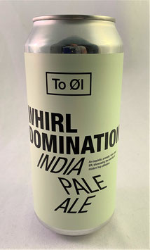 To Oel Whirl Domination IPA
