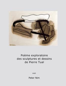 Poème exploratoire des sculptures et dessins de Pierre Tual