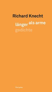 Richard Knecht ‹länger als arme›, Gedichte, 3. Auflage