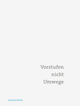 Susanna Gneist ‹Vorstufen›