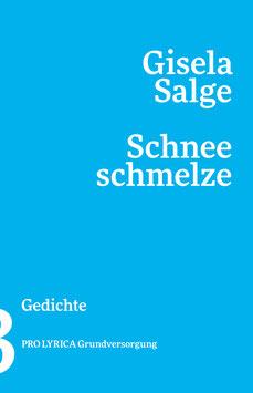 Gisela Salge ‹Schneeschmelze› Gedichte