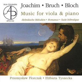 Joseph Joachim, Max Bruch, Ernest Bloch: Music for viola & piano (Acte Préalable)