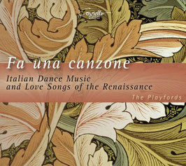 Fa una canzone, Italian Dance Music and Love Songs of the Renaissance (Coviello Classics)