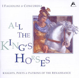 All the King's Horses: Knights, Poets & Patrons of the Renaissance (Metronome)