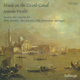 Antonio Vivaldi: Music on the Grand Canal, Sonatas and Concertos for Flute, Recorder, Oboe, Bassoon, Cello, Harpsichord and Organ (Meridian)